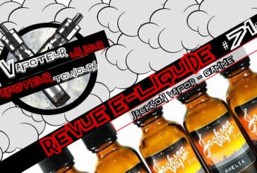 Revue E-Liquide – Jackson Vapor Co – USA – #71