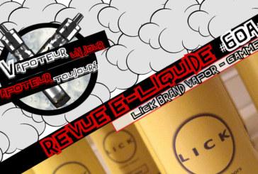 Revue E-Liquide – Lick Brand Vapor – Partie 1 – USA –  #60a