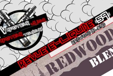 Revue E-Liquide – Redwood Blend – UK –  #59