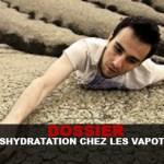DOSSIER : La déshydratation chez les vapoteurs