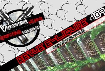 Revue E-Liquide – Green Seduction – Malaisie – #109
