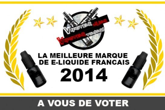 RESULTAT : LA MEILLEURE MARQUE DE E-LIQUIDE FRANCAIS 2014