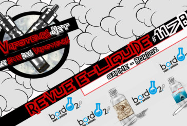 Revue E-Liquide #117b – BORDO2 (FR)