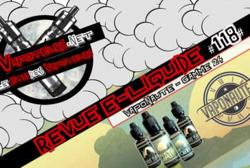 E-Liquid Review #118 - VAPONAUTE - 24 RANGE (FR)