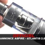 OFFICIEL : ANNONCE ASPIRE – ATLANTIS 2.0