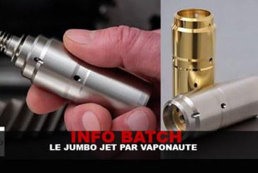 INFO BATCH : Le Jumbo Jet par Vaponaute
