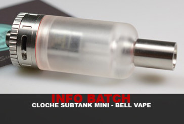 INFO BATCH : Cloche Subtank Mini (Bell Vape)