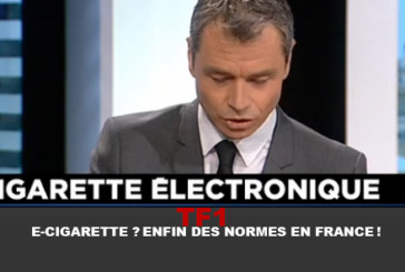 TF1 : E-cigarette ? Enfin des normes en France !