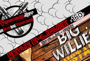 "E- נוזלי סקירה #160 - BIG WILLIE'S - טווח (ארה""ב)"
