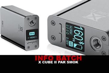 INFO BATCH : BOX «X CUBE II» (Smok)