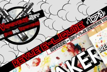 Revue E-Liquide #173 – BREAKER- BOTTLE SERVICE VAPOR (USA)