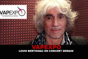 VAPEXPO : Louis Bertignac en concert demain !