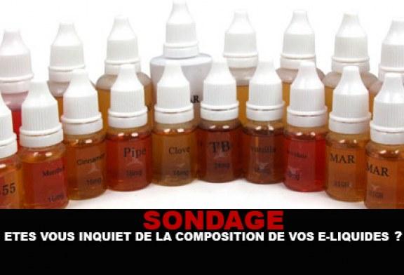 SONDAGE : Êtes vous inquiet de la composition de vos e-liquides ?