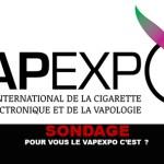ONDERZOEK: Voor jou is Vapexpo?