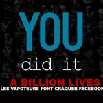 A BILLION LIVES : Les vapoteurs font craquer Facebook !