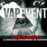 VAP'EVENT: המתחרה החדש של Vapexpo?