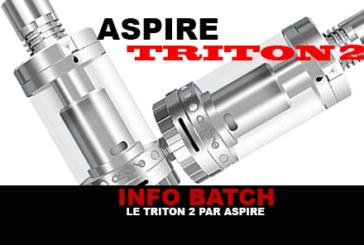 INFO BATCH : Atomiseur Triton 2 (Aspire)