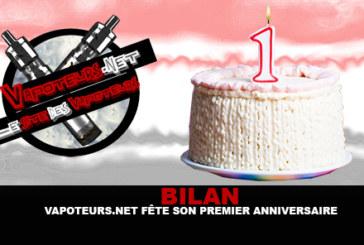 BILAN : Vapoteurs.net fête son premier anniversaire !