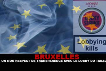 BRUXELLES : Un non respect de transparence avec le lobby du tabac !