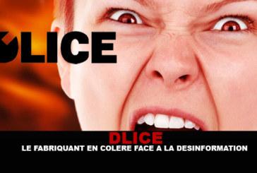 DLICE : Le fabriquant en colère face à la désinformation !