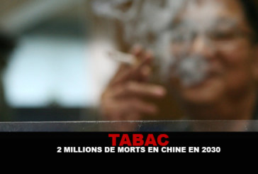 TABAC : 2 millions de morts en Chine en 2030 !
