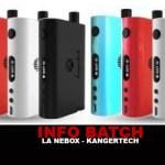 INFO BATCH : La Kanger Nebox (60w)