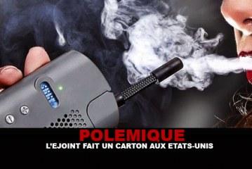 POLEMIQUE : L'E-joint fait un carton aux Etats-Unis !