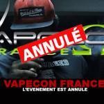 VAPECON FRANCE : L'événement est annulé !