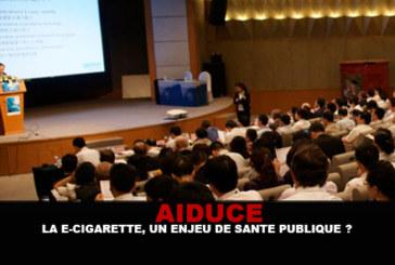 AIDUCE : La e-cigarette, un enjeu de santé publique ?