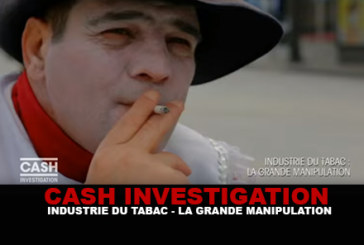 CASH INVESTIGATION: Tobacco industry, the big manipulation!