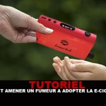 TUTORIEL : Comment amener un fumeur à adopter la e-cigarette ?