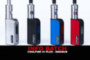 INFO BATCH : Coolfire IV Plus (Innokin)