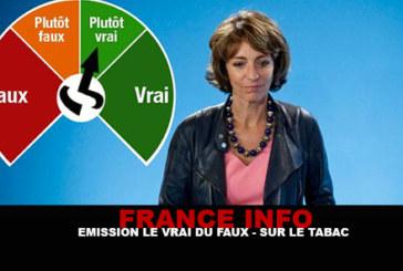 "FRANCE INFO: Emission ""The True of False"" on tobacco."
