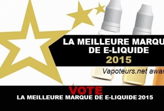 VOTE : LA MEILLEURE MARQUE DE E-LIQUIDE 2015 !