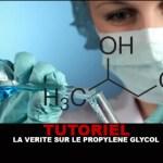 TUTORIEL : La vérité sur le Propylène Glycol !