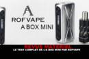 "REVIEW: Η πλήρης δοκιμή του κιτ ""A BOX MINI"" από την Rofvape"