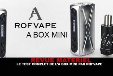 REVUE : Le test complet du kit «A BOX MINI» par Rofvape