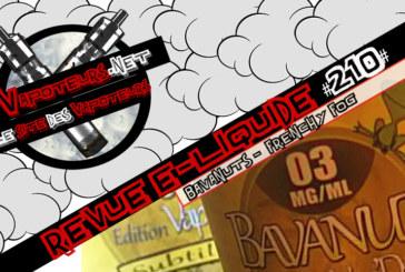Revue E-Liquide #210 – FRENCHY FOG – BAVANUTS (FR)