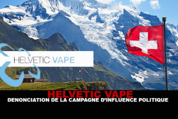 HELVETIC VAPE: Denunciation of the campaign of political influence.
