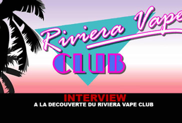 INTERVIEW: Discover the Riviera Vape Club.