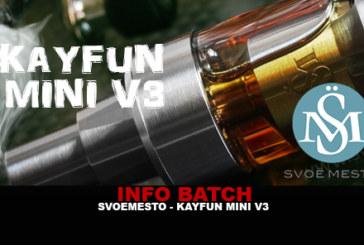 INFO BATCH : Kayfun mini v3 (Svoëmesto)