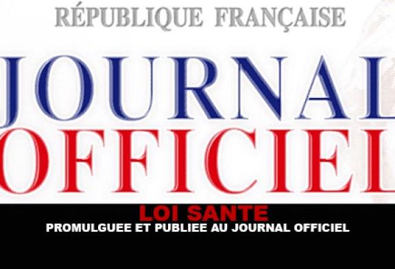 LOI SANTE : Promulguée et publiée au journal officiel..