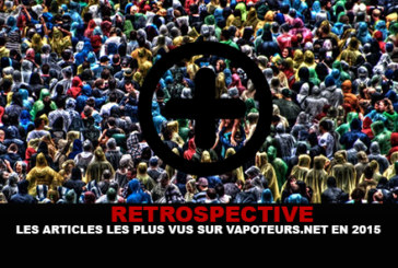 RETROSPECTIVE: The most viewed articles in 2015 on Vapoteurs.net