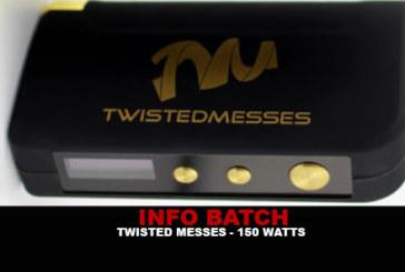 BATCH INFO: Box Twisted Messes 150w