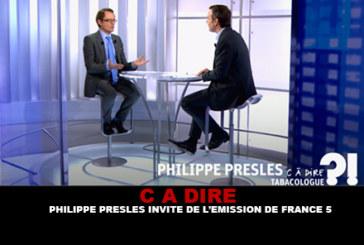 C A DIRE : Philippe Presles invité sur l'emission de France 5.