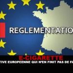 E-CIGARETTE : Une directive européenne qui n'en finit pas de faire débat.