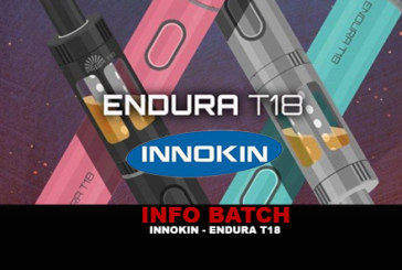 INFO BATCH : Endura T18 (Innokin)