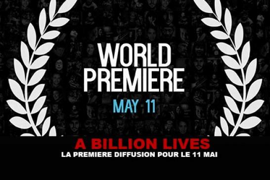 A BILLION LIVES : La première diffusion pour le 11 Mai !