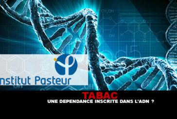 TABAC : Une dépendance inscrite dans l'ADN ?
