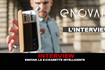 INTERVIEW: Enovap, the smart e-cigarette.